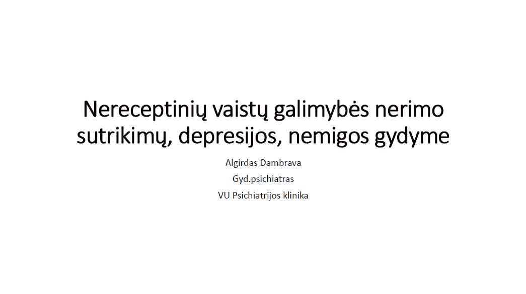 Nereceptiniai vaistai nerimo depresijos nemigos gydyme